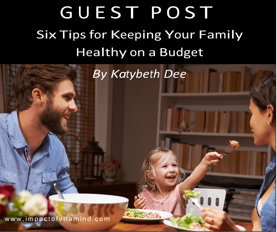 Six Tips for Keeping Your Family Healthy on a Budget